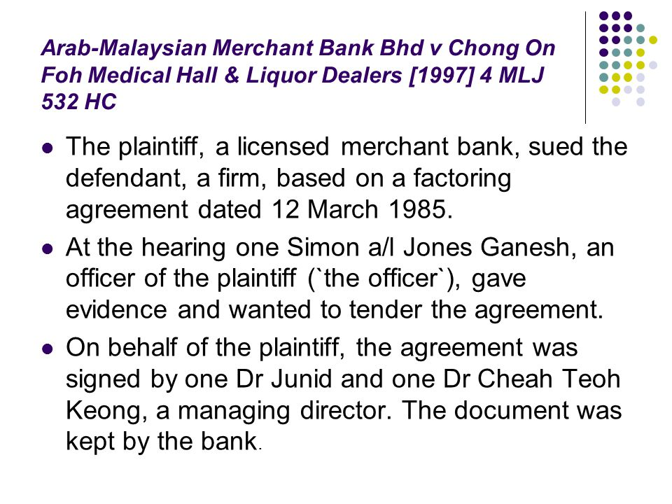 Arab-Malaysian Merchant Bank Bhd v Chong On Foh Medical Hall & Liquor Dealers [1997] 4 MLJ 532 HC